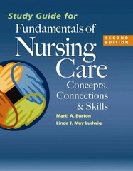 Study Guide for Fundamentals of Nursing Care 2nd Edition 9780803639751 0803639759