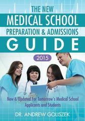 The New Medical School Preparation and Admissions Guide 2015 1st Edition 9780615997285 0615997287
