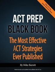 ACT Prep Black Book 1st Edition 9780692027912 0692027912