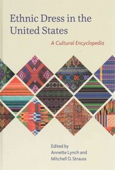Ethnic Dress in the United States 1st Edition 9780759121485 0759121486