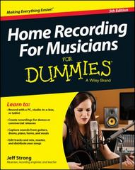 Home Recording For Musicians For Dummies 5th Edition 9781118968017 1118968018