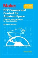 DIY Comm and Control for Amateur Space 1st Edition 9781449310660 1449310664