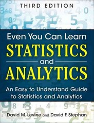 Even You Can Learn Statistics and Analytics 3rd Edition 9780133382662 0133382664