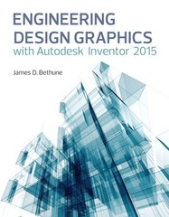 Engineering Design Graphics with Autodesk® Inventor® 2015 1st Edition 9780133963748 0133963748