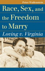 Race, Sex, and the Freedom to Marry 1st Edition 9780700620005 0700620001