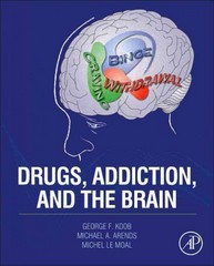 Drugs, Addiction, and the Brain 1st Edition 9780123869593 0123869595