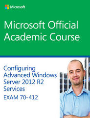 70-412 Configuring Advanced Windows Server 2012 Services R2 1st Edition 9781118883181 1118883187