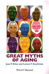 Great Myths of Aging 1st Edition 9781118521472 1118521471