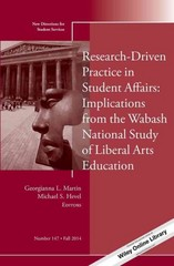 Research-Driven Practice in Student Affairs: Implications from the Wabash National Study of Liberal Arts Education 1st Edition 9781118979556 1118979559