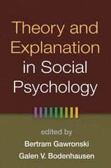 Theory and Explanation in Social Psychology 1st Edition 9781462518487 1462518486