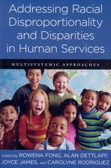 Addressing Racial Disproportionality and Disparities in Human Services 1st Edition 9780231160810 023116081X