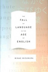 The Fall of Language in the Age of English 1st Edition 9780231163026 0231163029