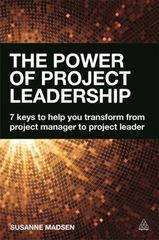 The Power of Project Leadership 1st Edition 9780749472344 0749472340