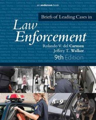 Briefs of Leading Cases in Law Enforcement 9th Edition 9781317203117 1317203119