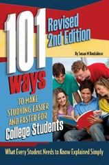 101 Ways to Make Studying Easier and Faster for College Students 2nd Edition 9781601389442 1601389442