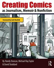 Creating Comics as Journalism, Memoir and Nonfiction 1st Edition 9780415730082 0415730082