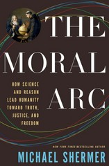The Moral Arc 1st Edition 9780805096934 0805096930