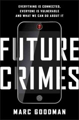 Future Crimes 1st Edition 9780385539005 0385539002