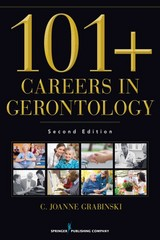 101+ Careers in Gerontology 2nd Edition 9780826120083 0826120083