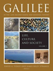 Galilee in the Late Second Temple and Mishnaic Periods 1st Edition 9781451466744 1451466749