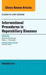 Interventional Procedures in Hepatobiliary Diseases, An Issue of Clinics in Liver Disease, 1st Edition 9780323326599 0323326595