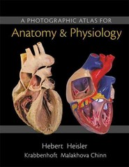 A Photographic Atlas for Anatomy & Physiology 1st Edition 9780321869258 0321869257