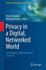 Privacy in a Digital, Networked World 1st Edition 9783319084695 3319084690