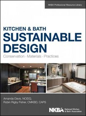 Kitchen and Bath Sustainable Design 1st Edition 9781118627723 1118627725