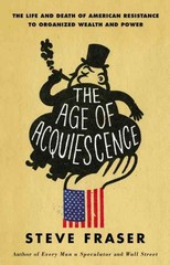 The Age of Acquiescence 1st Edition 9780316185431 0316185434