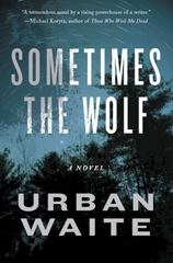 Sometimes the Wolf 1st Edition 9780062216922 0062216929