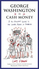 George Washington Is Cash Money 1st Edition 9780399173486 039917348X