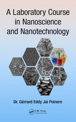 A Laboratory Course in Nanoscience and Nanotechnology 1st Edition 9781482231045 1482231042