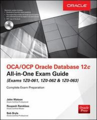 OCA/OCP Oracle Database 12c All-in-One Exam Guide (Exams 1Z0-061, 1Z0-062, & 1Z0-063) 2nd Edition 9780071828079 0071828079