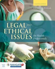 Legal and Ethical Issues for Health Professionals 4th Edition 9781284036794 1284036790