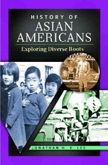 History of Asian Americans 1st Edition 9780313384585 0313384584