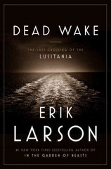 Dead Wake 1st Edition 9780307408860 0307408868