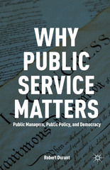 Why Public Service Matters 1st Edition 9780230341494 0230341497