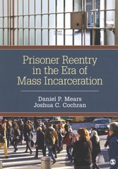 Prisoner Reentry in the Era of Mass Incarceration 1st Edition 9781483316710 1483316718