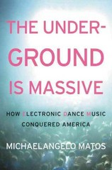 The Underground Is Massive 1st Edition 9780062271808 0062271806