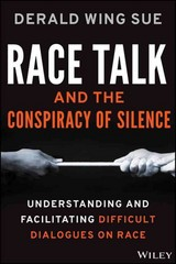 Race Talk and the Conspiracy of Silence 1st Edition 9781118958728 1118958721