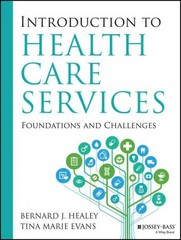 Introduction to Health Care Services: Foundations and Challenges 1st Edition 9781118450154 1118450159