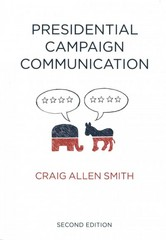 Presidential Campaign Communication 2nd Edition 9780745680231 0745680232