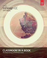 Adobe InDesign CC Classroom in a Book (2014 release) 1st Edition 9780133904390 0133904393