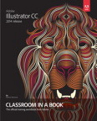 Adobe Illustrator CC Classroom in a Book (2014 release) 1st Edition 9780133905656 0133905659