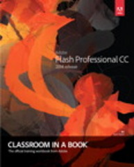 Adobe Flash Professional CC Classroom in a Book (2014 release) 1st Edition 9780133927108 0133927105