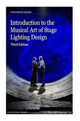 Introduction to the Musical Art of Stage Lighting Design - Third Edition 3rd Edition 9781500118587 1500118583