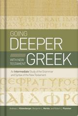 Going Deeper with New Testament Greek 1st Edition 9781433679087 1433679086