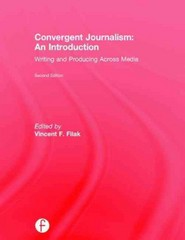 Convergent Journalism: An Introduction 2nd Edition 9781317681595 1317681592
