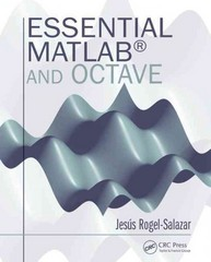 Essential MATLAB and Octave 1st Edition 9781482234633 1482234637