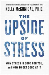 The Upside of Stress 1st Edition 9781583335611 1583335617
